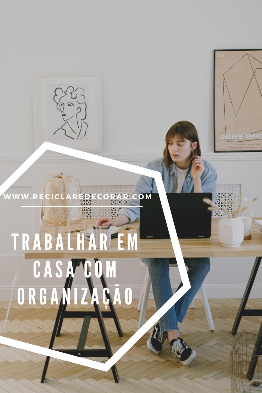 Trabalhar em casa com organização