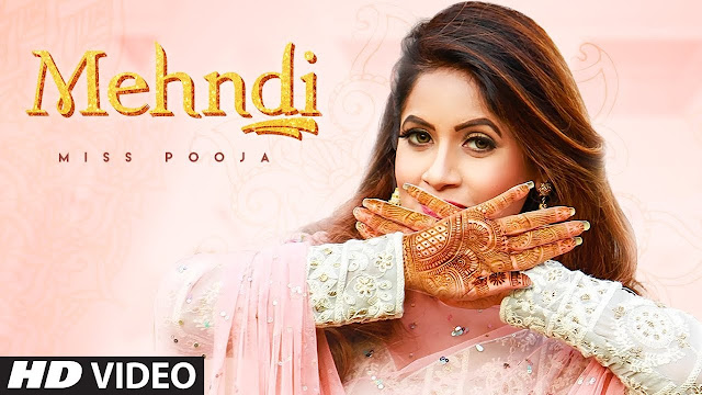 Mehndi Song Lyrics In English - Mehndi Song Ft. Miss Pooja