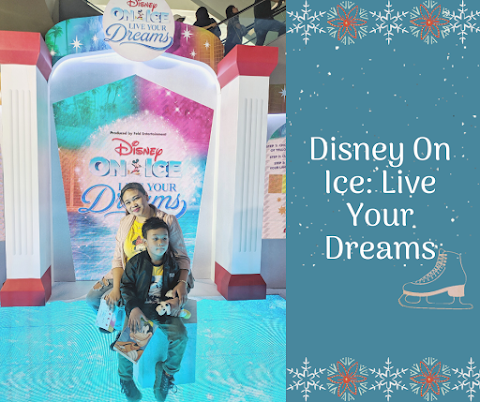 Our Magical Experience Watching Disney On Ice Live Your Dreams 2019 at SM MOA Arena