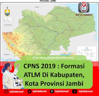 CPNS 2019 : Formasi ATLM Di Kabupaten, Kota Provinsi Jambi