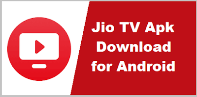 Jio tv Apk Download for Android – Jiotv Live Latest & Old version