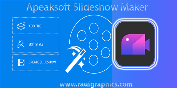 Apeaksoft Slideshow Maker 1.0.10 Offline Installer