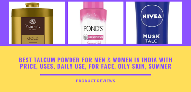 Best Talcum Powder For Men & Women In India With Price, Uses, Daily Use, For Face, Oily Skin, Summer