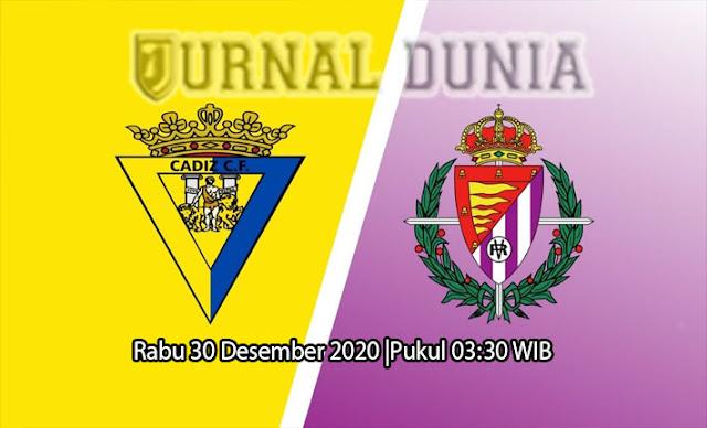 Prediksi Cadiz vs Valladolid, Rabu 30 Desember 2020 Pukul 03.30 WIB