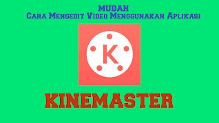 cara-menggunakan-aplikasi-kinemaster-untuk-mengedit-video