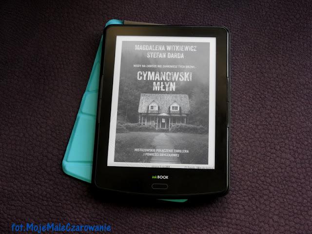 """""""Cymanowski Młyn"""" Magdalena Witkiewicz Stefan Darda - CZYTAJ DALEJ"""