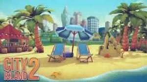 تحميل لعبة City Island 2 مهكرة للاندرويد | آخر اصدار