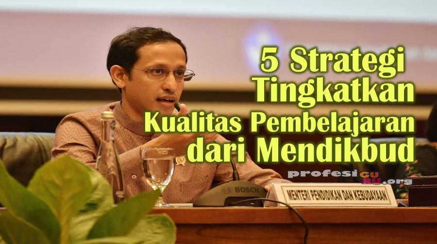 5 Strategi Tingkatkan Kualitas Pembelajaran dari Mendikbud