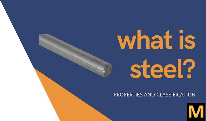 what is steel and its types? | Properties and uses | The Mechanical post