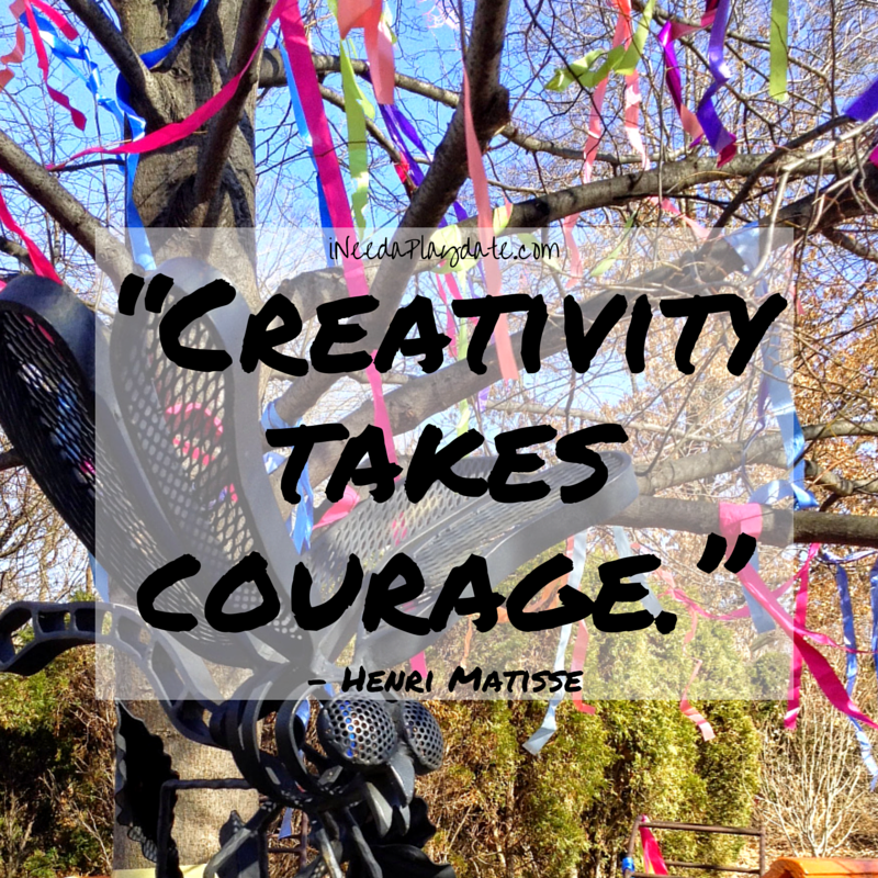 Creativity take Courage - Henri Matisse | ineedaplaydate.com