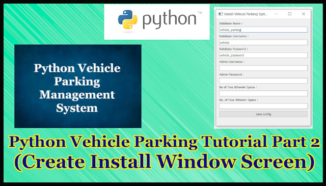 Python GUI Vehicle Parking System Part 16.2 | Creating Splash screen and InstallWindow Screen