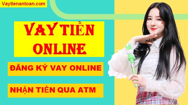 Vay tiền Online chuyển khoản qua ATM, Top Web Vay tiền Online uy tín nhất