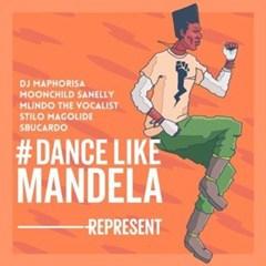 BAIXAR MP3   Dj Maphorisa - Dance Like Mandela (Feat. Moochild Sanelly, Mlindo The Vocalist, Stilo Magolide & Sbucardo)   2018