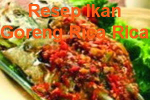 Resep Ikan Goreng Bumbu Rica Rica
