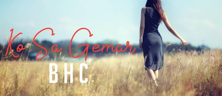 Lirik Lagu BHC   Ko Sa Gemar