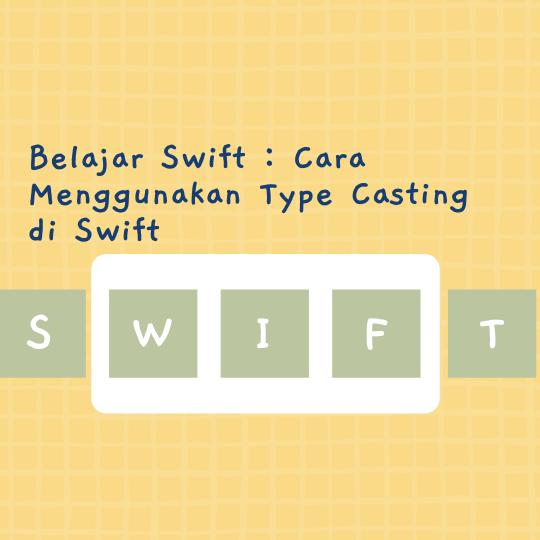 Cara Menggunakan Type Casting di Swift