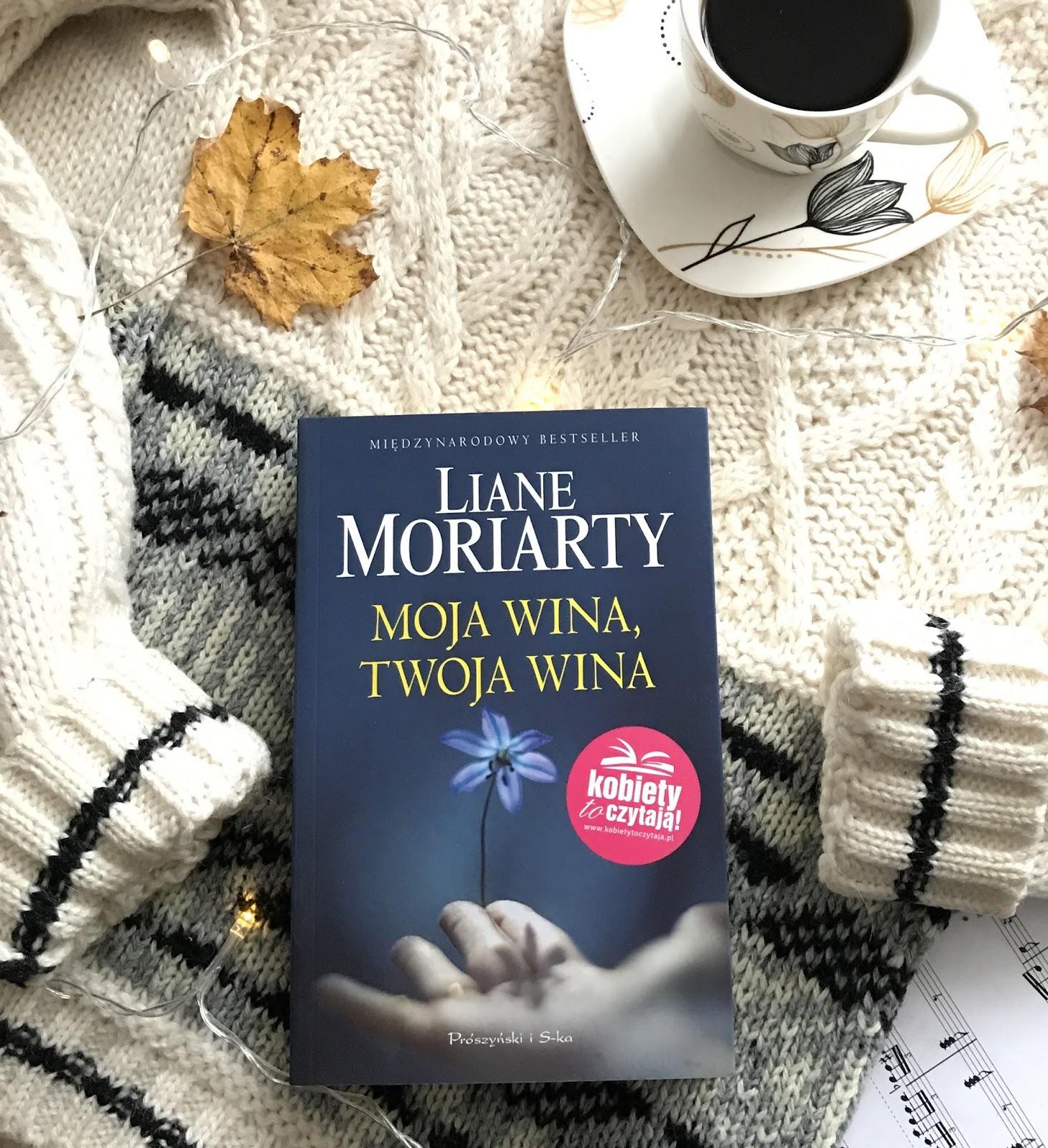 Liane Moriarty, Moja wina, twoja wina