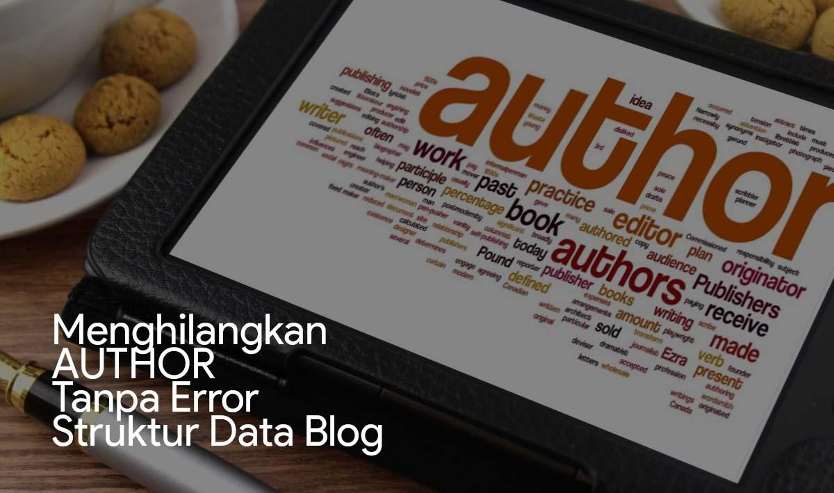 Menghilangkan Nama Author Dan Tanggal Post Tanpa Error Struktur Data Blog