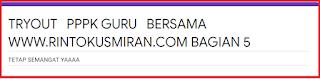 TRYOUT   PPPK GURU   BERSAMA WWW.RINTOKUSMIRAN.COM BAGIAN 5