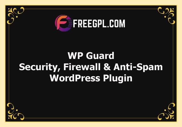 WP Guard – Security, Firewall & Anti-Spam Plugin for WordPress Free Download