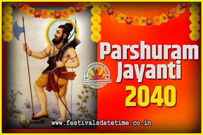 2040 Parshuram Jayanti Date and Time, 2040 Parshuram Jayanti Calendar