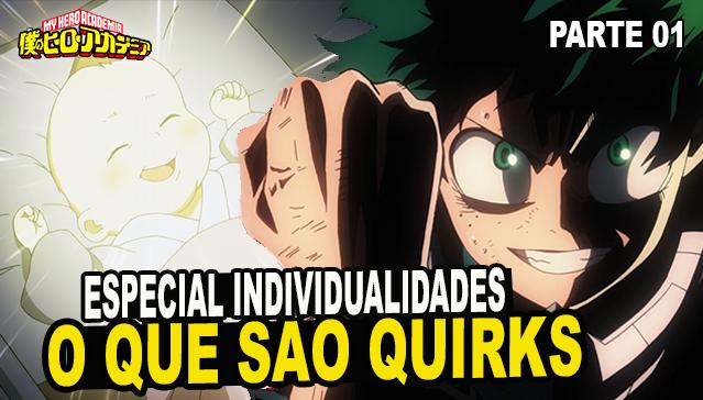 O QUE SÃO AS INDIVIDUALIDADES - Episódio 01 -  Especial Individualidades de Boku no Hero Academia