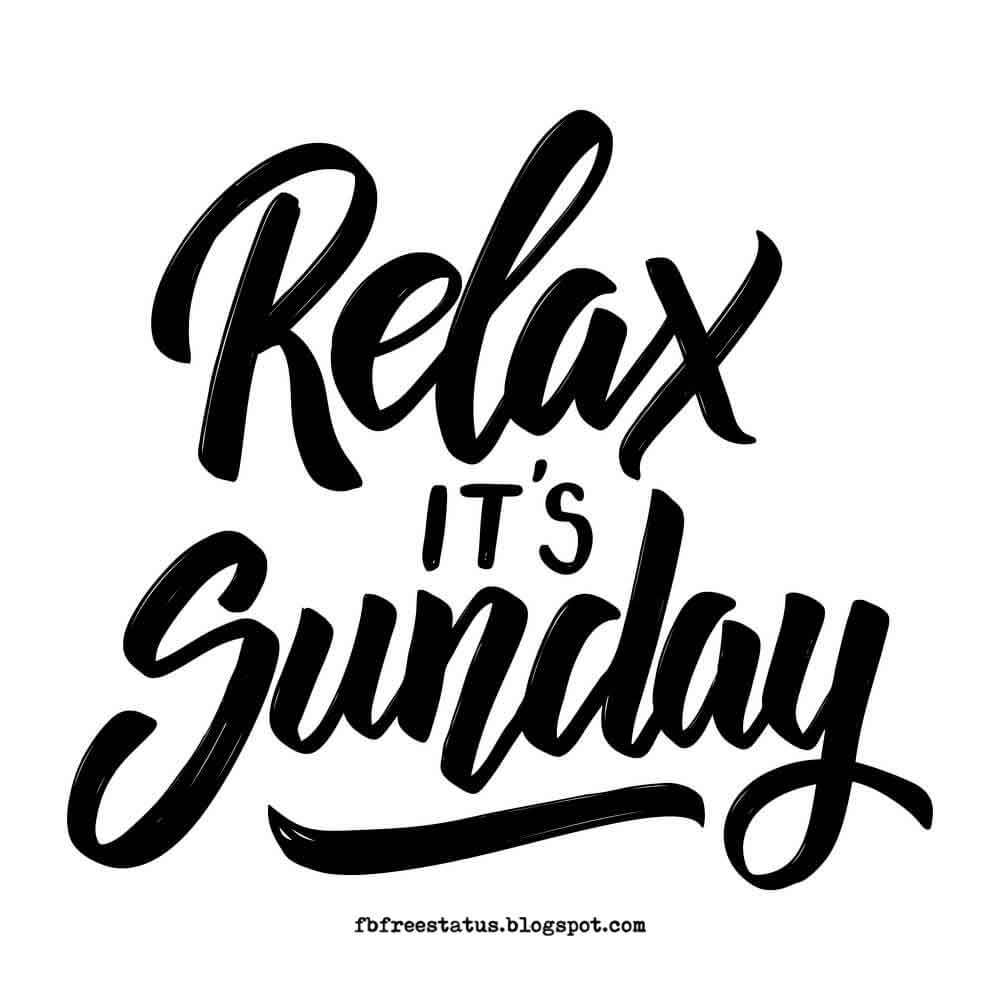 Good Morning, Relax It's Sunday.