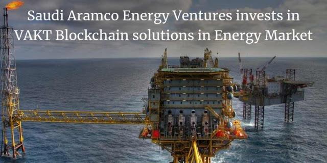 Saudi Aramco Energy Ventures invests in VAKT Blockchain solutions in Energy Market