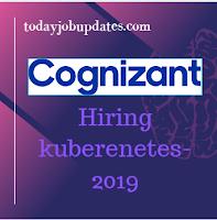 Cognizant Hiring for kubernetes for B.E/B.Tech-2019-