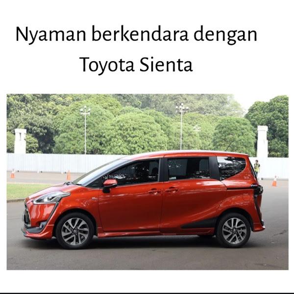 Nyaman Berkendara dengan Toyota Sienta
