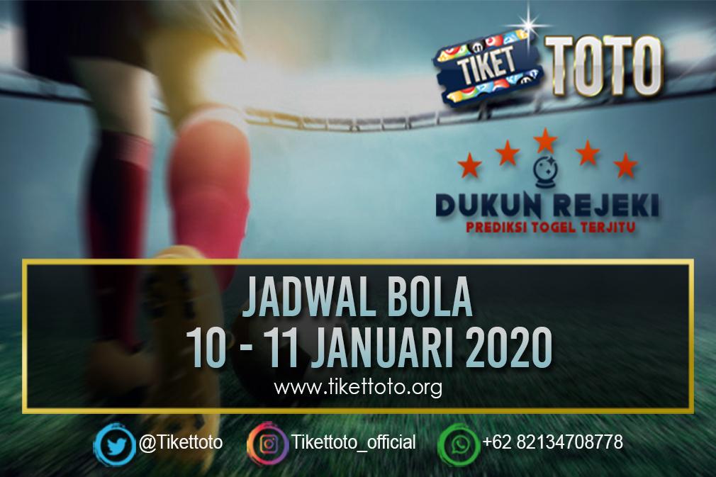 JADWAL BOLA TANGGAL 10 – 11 JANUARI 2020