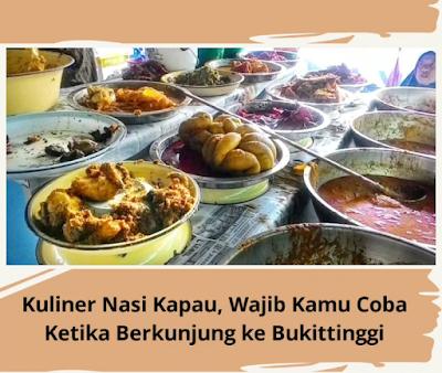 Kuliner Nasi Kapau, Wajib Kamu Coba Ketika Berkunjung ke Bukittinggi
