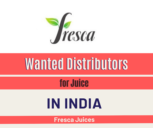 Wanted Distributors for Fresh Juice in India