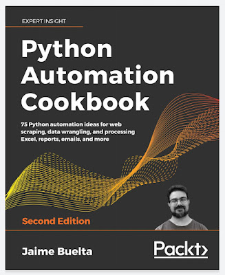 [2020 Free Ebook]Python Automation Cookbook: 75 Python automation ideas for web scraping, data wrangling, and processing Excel, reports, emails, and more, 2nd Edition by Jaime Buelta