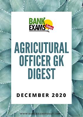 Agricultural Officer GK Digest: December 2020