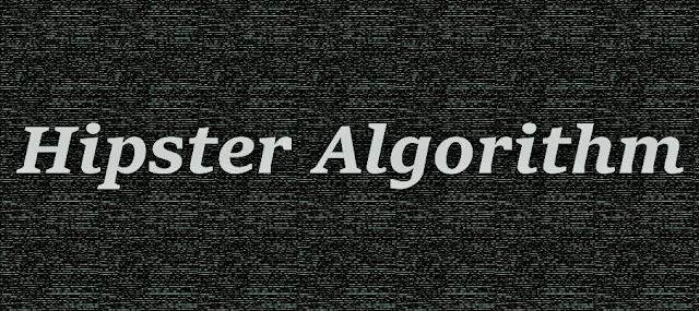 http://www.theguttermonkey.com/2018/02/random-ruminations-hipster-algorithm.html
