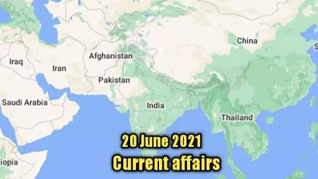 20 June 2021 : Current affairs of today in English