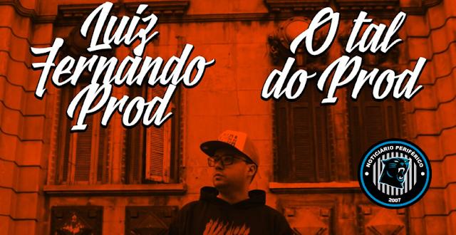 Luiz Fernando Prod lança o clipe 'O Tal do Prod'