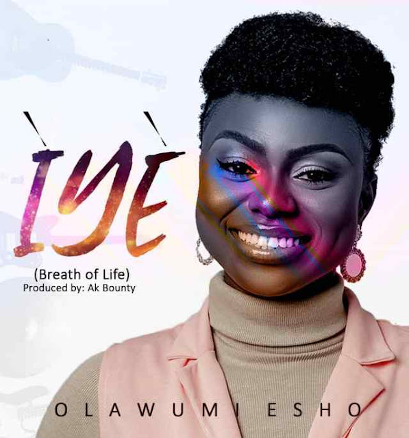 Audio:  Olawumi Esho – 'Iye' (Breath of Life)