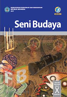 Seni Budaya Buku Siswa Kelas 10/X Kurikulum 2013 Revisi 2017