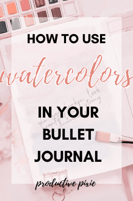 How to Use Watercolors in Your Bullet Journal