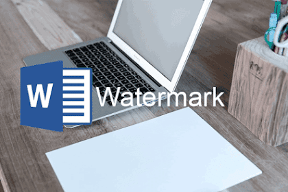 5 Steps to Make Watermark In A Word Document