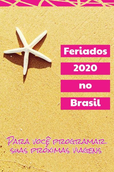 Feriados 2020 no Brasil, um guia para você programar as próximas viagens #Feriado #Viajar #Brasil