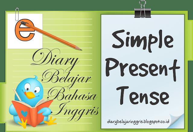 belajar bahasa inggris, belajar tenses, simple present tense,