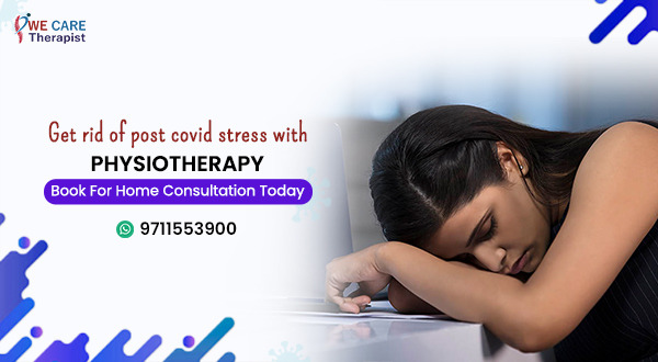WeCare Therapist: Your Go-To-Solution for Post-Covid Stress is Here  Beat Your Post-Covid Blues With WeCare Therapist