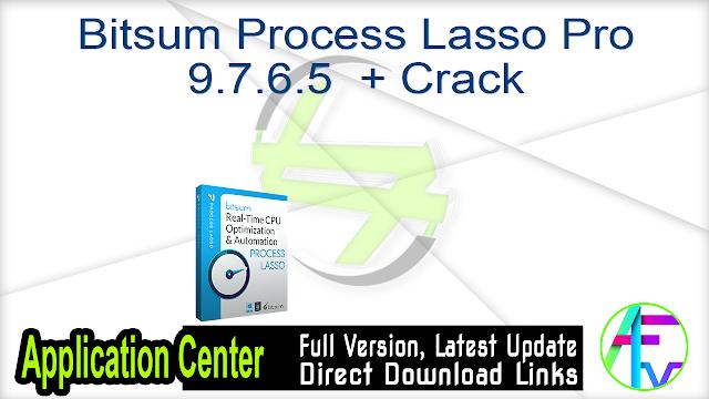 Bitsum Process Lasso Pro 9.7.6.5  + Crack