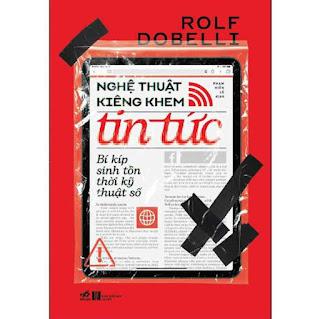 Nghệ Thuật Kiêng Khen Tin Tức - Bí Kíp Sinh Tồn Thời Kỹ Thuật Số ebook PDF EPUB AWZ3 PRC MOBI