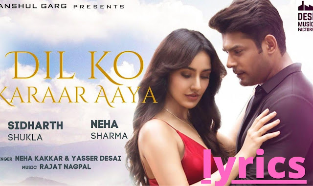 दिल को करार आया Dil Ko Karaar Aaya Lyrics Hindi