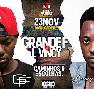 Grande F Feat. L´Vincy - Caminhos & Escolhas (Rap)