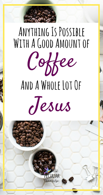 Goals are best accomplished with the help of some coffee and a lot of Jesus!
